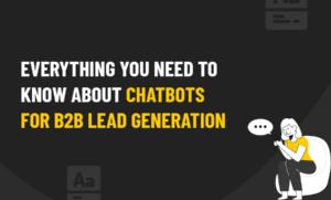 CHATBOTS B2B LEAD GENERATION