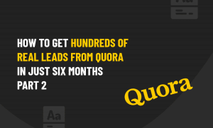 LEADS FROM QUORA