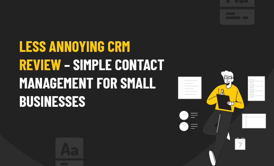 LESS ANNOYING CRM REVIEW