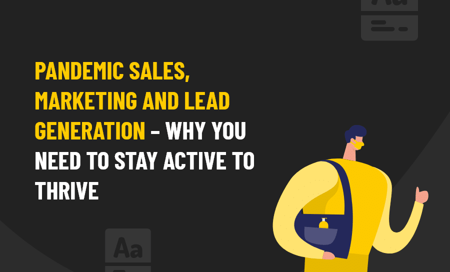 PANDEMIC SALES, MARKETING AND LEAD GENERATION