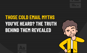 COLD EMAIL MYTHS