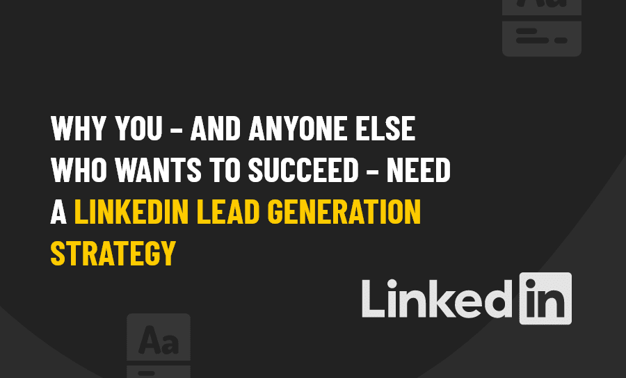 LINKEDIN LEAD GENERATION STRATEGY