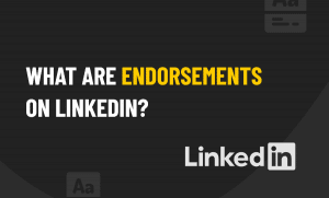 What are Endorsements on LinkedIn