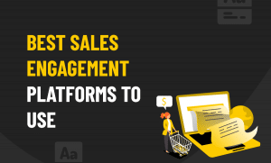 sales engagement platforms to use