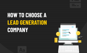 How to choose a lead generation company