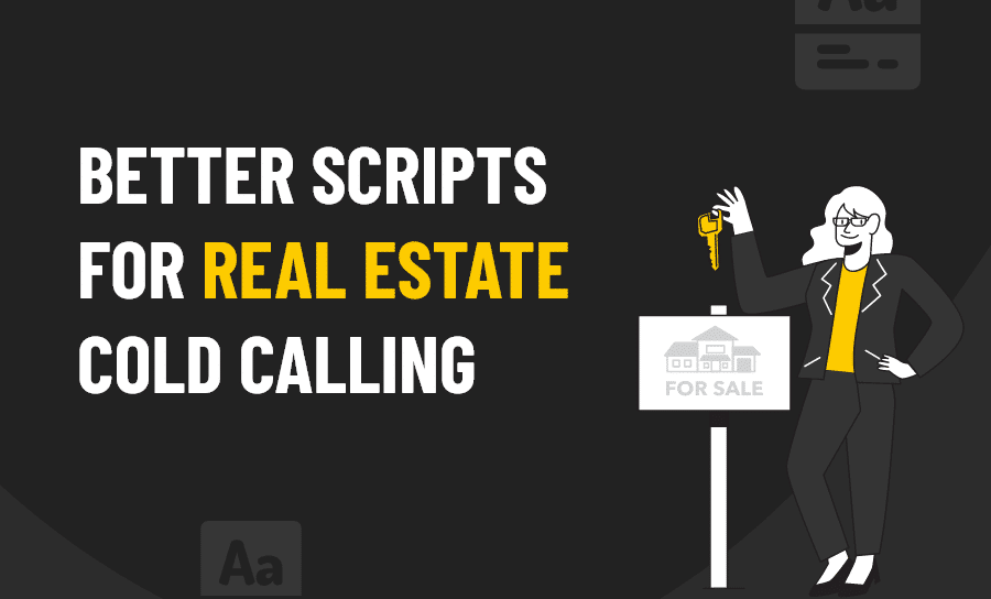 Better scripts for real estate