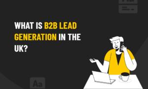 B2B Lead Generation In UK